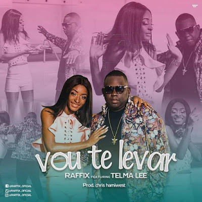 Raffix feat. Telma Lee - Vou Te Levar (2018) [Download]