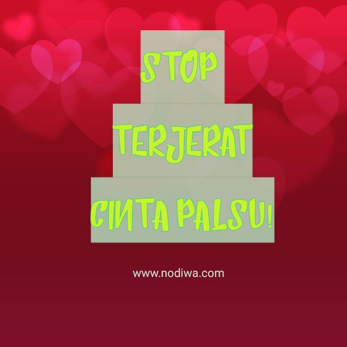 STOP TERJERAT CINTA PALSU!