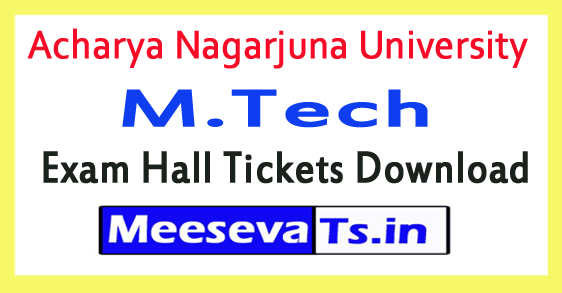 Acharya Nagarjuna University M.Tech Exam Hall Tickets Download