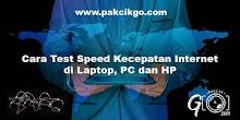 Cara Test Speed Kecepatan Internet di Laptop, PC dan HP