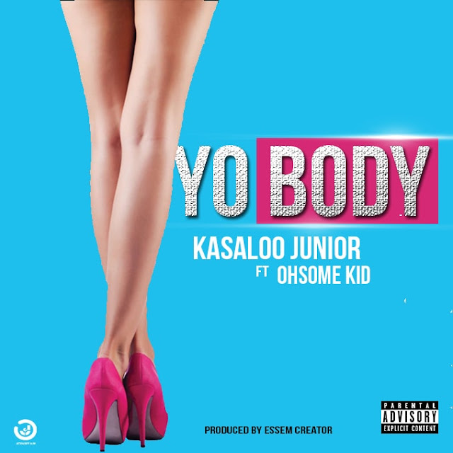 Kasaloo Jr Ft Ohsome Kid - Yo Body