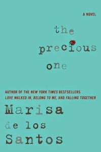 The Precious One by Marisa de los Santos