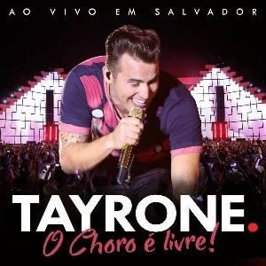 Tayrone Cigano - CD Choro Livre 2016 - Lançamento
