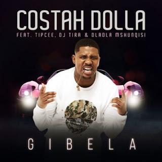 Costah Dolla  Feat. Tipcee, DJ Tira & Dladla Mshunqisi – Gibela
