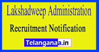 Lakshadweep Administration Recruitment Notification 2017