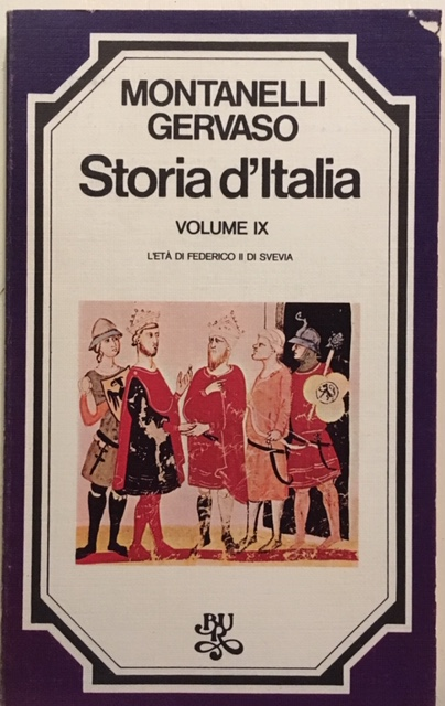 Indro Montanelli, Roberto Gervaso - Storia d'Italia. Volume IX. L'età di Federico II di Svevia. Anno 1974. Rizzoli - Editore, Milano