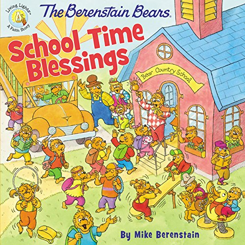 The Berenstain Bears School Time Blessings by Mike Berenstain