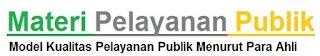 Materi Pelayanan Publik yang berisikan dengan Model Kualitas Pelayanan Publik Menurut Para Ahli