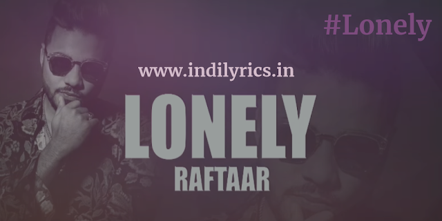 Kehti Main Hoon Lonely | Raftaar | Full Song Lyrics with English Translation and Real meaning | Zero To Infinity