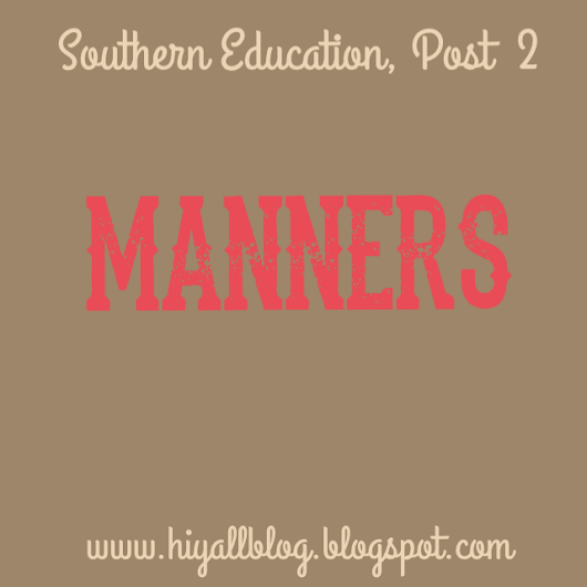 Southern Education, Post 2: Manners