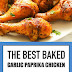 The Best Baked Garlic Paprika Chicken #baked #chicken