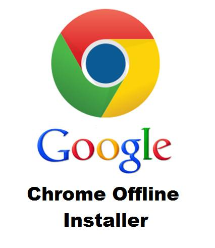Google Chrome 64bit Latest Offline Installer