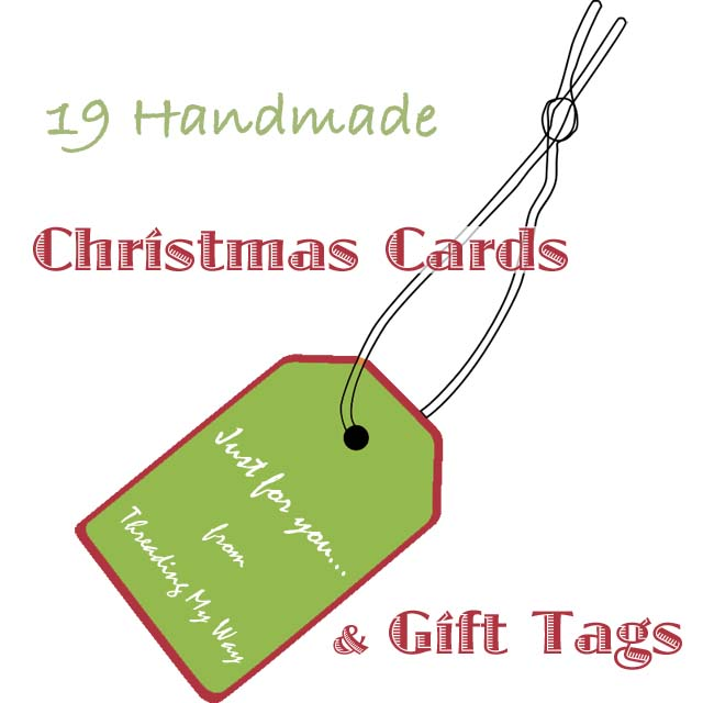 19 handmade Christmas cards and gift tags. Make your own ~ Threading My Way