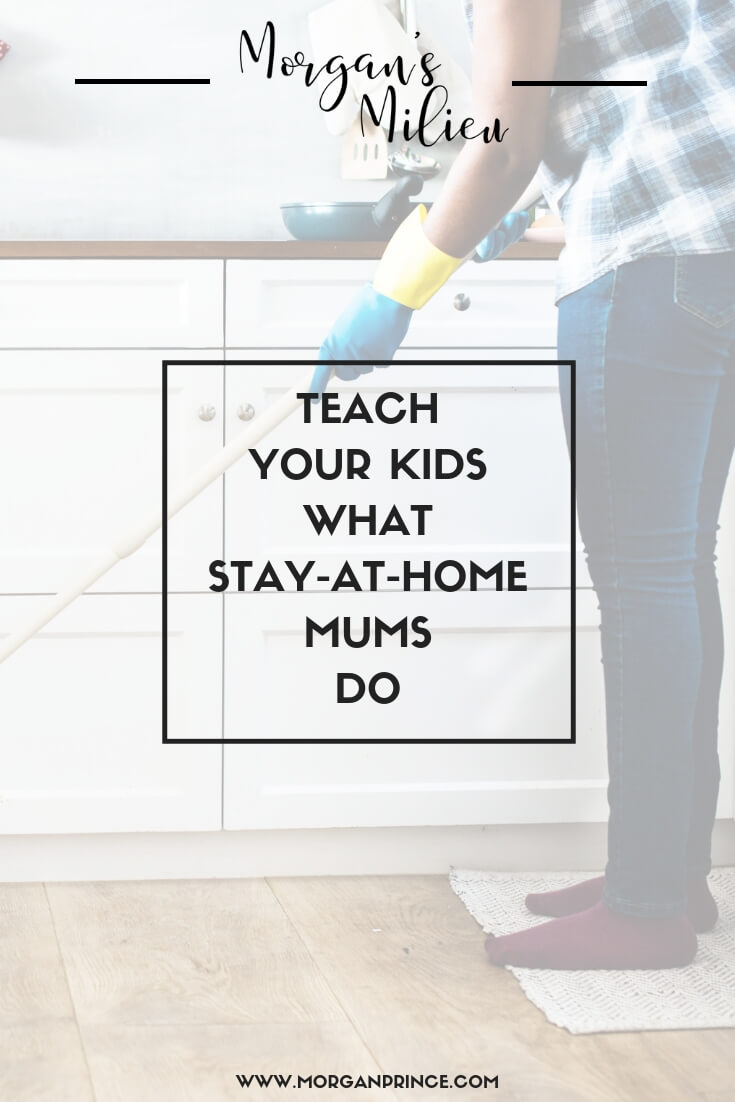 Teach Your Kids What Stay-at-Home Mums Do | Isn't it about time we taught our kids what a stay-at-home mum does?