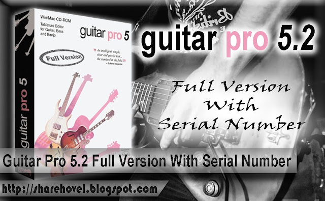 Guitar Pro 5.2 Full Version With Serial Number