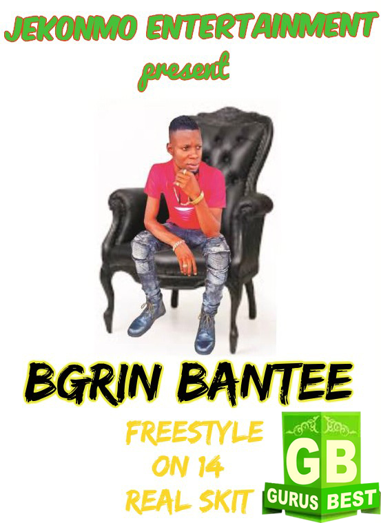 [Music] Freestyle on 14 Real Skit - B Grin Bantee