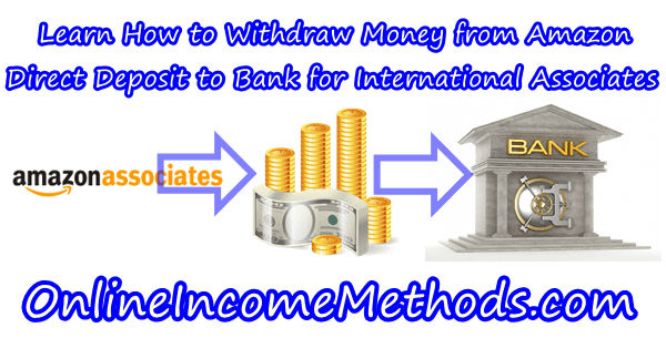 Withdraw Money from Amazon with Direct Bank Deposit - International Associates