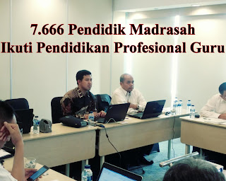7.666 Pendidik Madrasah akan Ikuti Pendidikan Profesional Guru