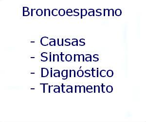 Broncoespasmo causas sintomas diagnóstico tratamento prevenção riscos complicações