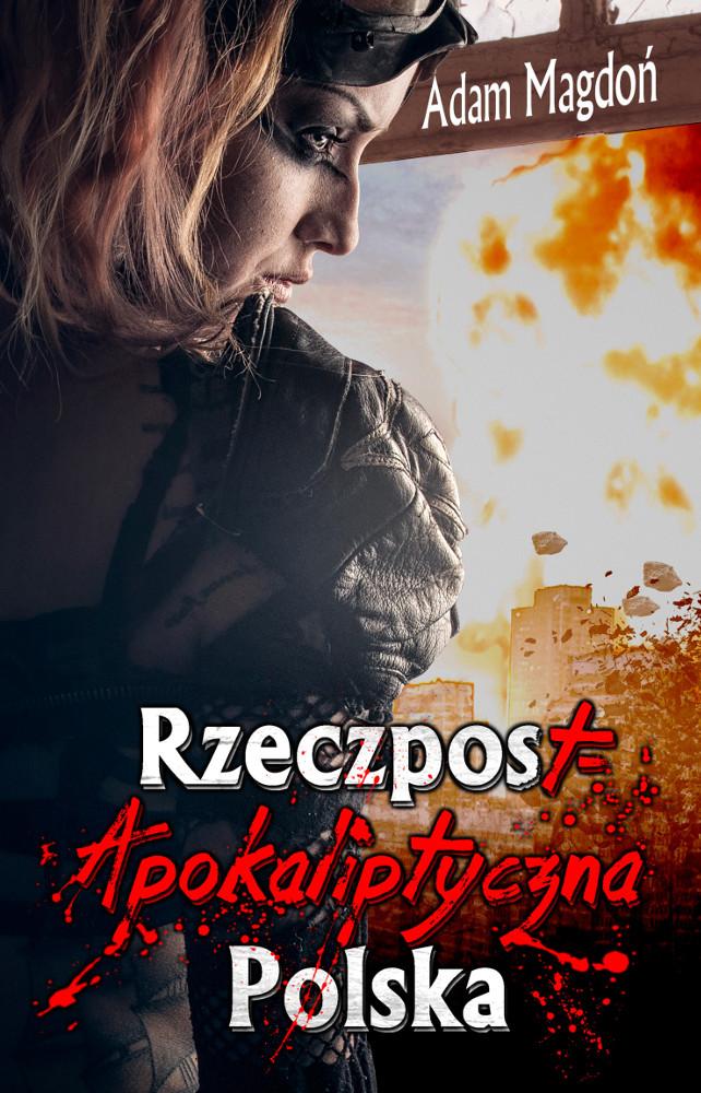 OKŁADKA KSIĄŻKI - RzeczpostApokaliptyczna Polska - Adam Magdoń, Shelly d'Inferno