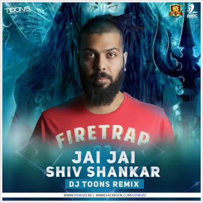 Jai Jai Shiv Shankar – DJ Toons Club Mix 2017