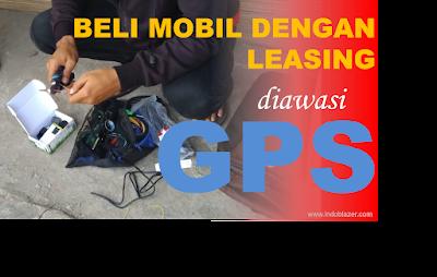 Beli mobil lewat lising sekarang dipasangi GPS tracker. Bagaimana menurut hukum dan cara melepasnya.