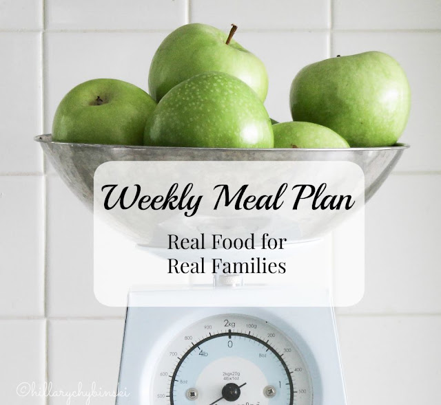 Weekly Meal Plan - Real Food for Real Famiies