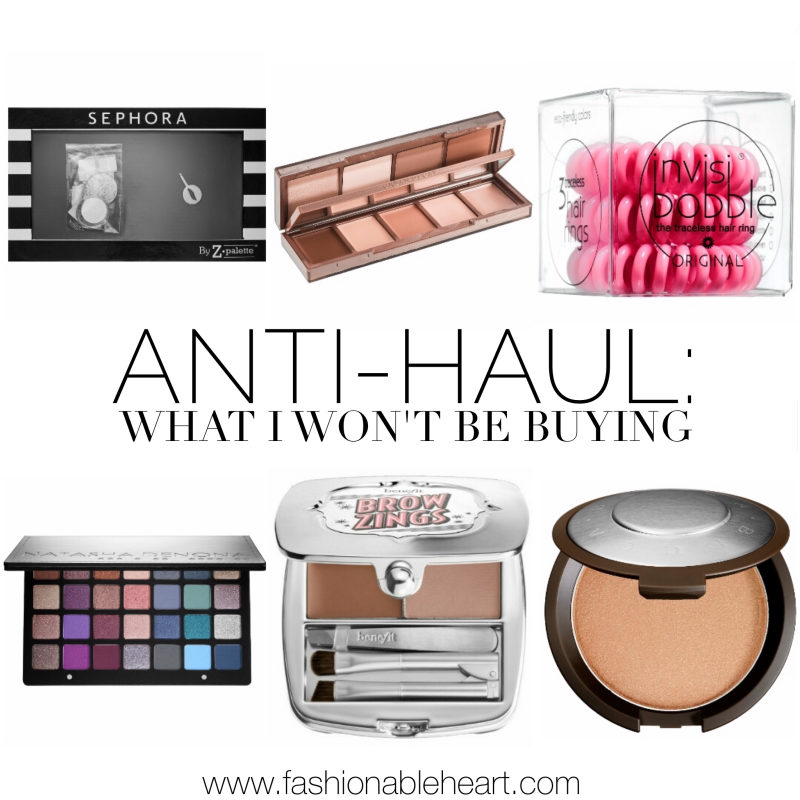 bbloggers, bbloggersca, canadian beauty bloggers, sephora, anti haul, anti-haul, antihaul, what i won't be buying, anti buy, z palette, urban decay, invisibobbly, natasha denona, becca, benefit