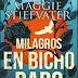 Milagros en Bichoraro (All the Crooked Saints) - Maggie Stiefvater