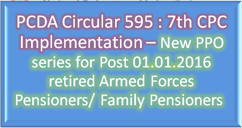 pcda-circular-595-7th-cpc-implementation-new-ppo-series-for-post-01-01-2016-retired-armed-forces-pensioners-family-pensioners-paramnews