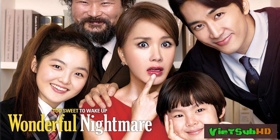 Phim Ác Mộng Tuyệt Đẹp VietSub HD | Wonderful Nightmare 2015