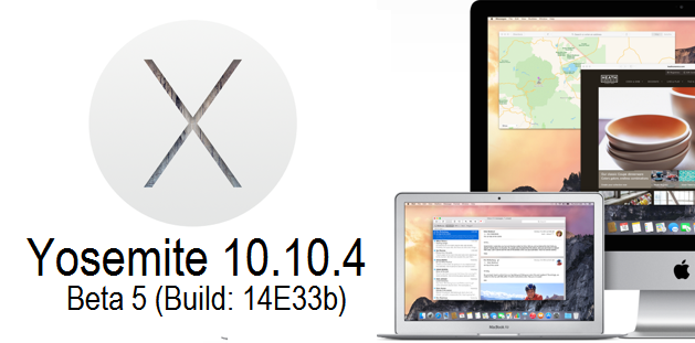 Download OS X 10.10.4 Beta 5 Yosemite (14E33b) Update .DMG File - Direct Links