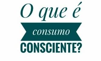 Sobre Consumo Consciente