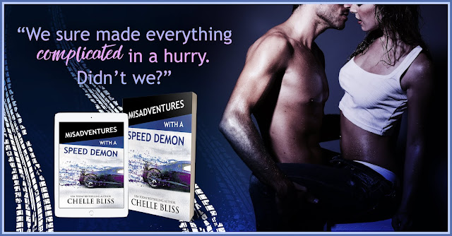 Speed Demon teaser TWO Misadventures of a Speed Demon by Chelle Bliss Blog Tour