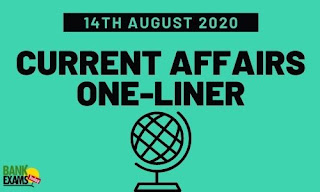 Current Affairs One-Liner: 14th August 2020