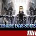 CIDADE DAS SOMBRAS - DICAS CEREBRAIS