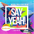 NEW SONG | Becka Title Ft Mr Blue - Say Yeah | DOWNLOAD Mp3 AUDIO