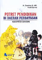 AJIBAYUSTORE  Judul Buku : Potret Pendidikan Di Daerah Perbatasan Kabupaten Sanggau