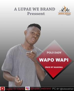 Download Audio | Polo Dady – Wapo Wapi |(Singeli)