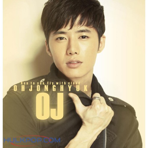 Oh Jong Hyuk – Run To You, Fly With Cloud – Single