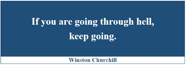 "Winston Churchill Leadership Quotes: ""If you are going through hell, keep going."" - Winston Churchill"