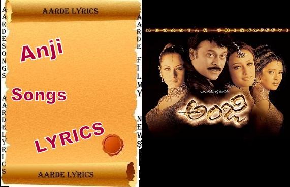 Anji Telugu Movie Songs Lyrics. - sangeethapinky.com