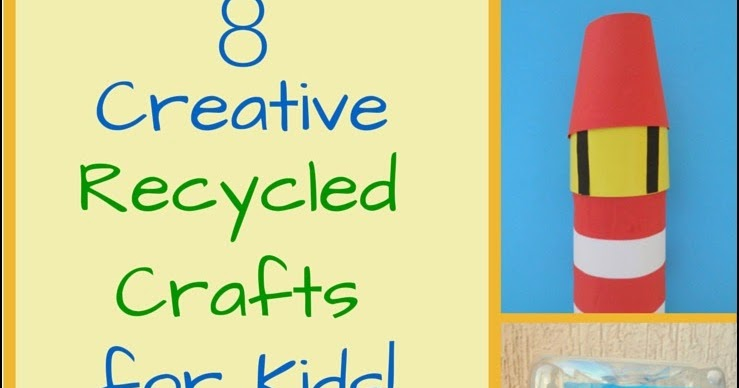 Easy Recycled Crafts For Preschoolers