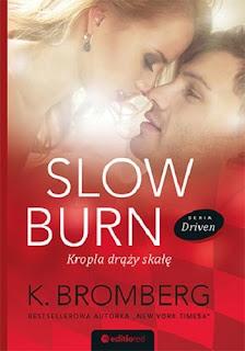 """14. K. Bromberg - """"Slow Burn. Kropla drąży skałę"""""""