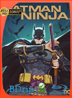 Batman Ninja (2018) Latino FULL HD BDRIP 1080P ​HD [1080p] Latino [GoogleDrive]