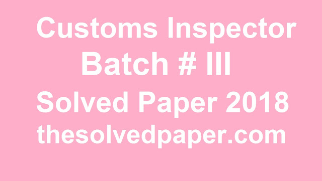 Customs Officer Past Papers 2019