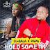 Music; Dj Bala X Papa - Hold Something (Prof By Akaz) @RealDjBala1
