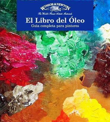 El libro del óleo: Guía completa para pintores