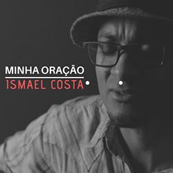 Minha Oração - Ismael Costa