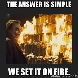Meme- The answer is simple. Set it on fire.
